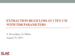 Extraction beam loss at 1  tev  cm with  tdr  parameters