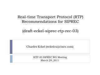Real-time Transport Protocol (RTP) Recommendations for SIPREC (draft-eckel-siprec-rtp-rec-03)
