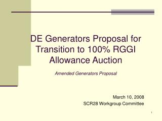 DE Generators Proposal for Transition to 100% RGGI Allowance Auction Amended Generators Proposal