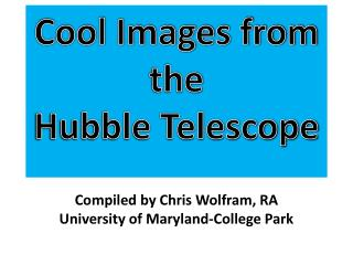 Cool Images from the Hubble Telescope