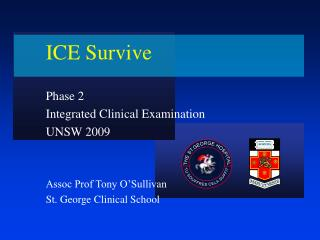 ICE Survive Phase 2 Integrated Clinical Examination UNSW 2009 Assoc Prof Tony O'Sullivan