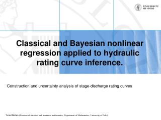 Classical and Bayesian nonlinear regression applied to hydraulic rating curve inference.