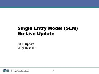 Single Entry Model (SEM) Go-Live Update
