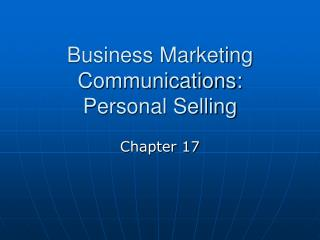 Business Marketing Communications:  Personal Selling