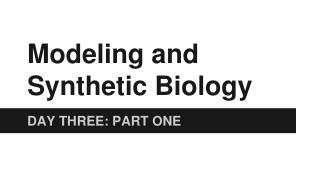Modeling and Synthetic Biology
