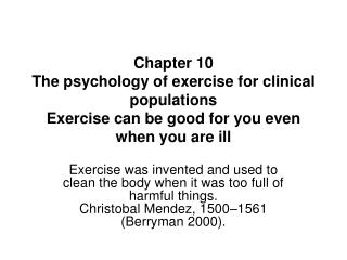 Chapter 10 The psychology of exercise for clinical populations Exercise can be good for you even when you are ill