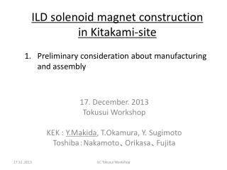 ILD solenoid  magnet construction  in  Kitakami -site