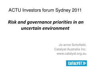 ACTU Investors forum Sydney 2011  Risk and governance priorities in an uncertain environment