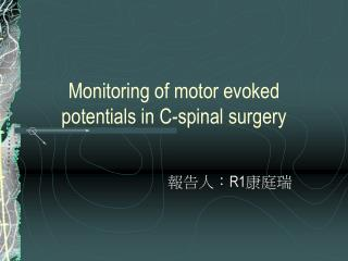 Monitoring of motor evoked potentials in C-spinal surgery