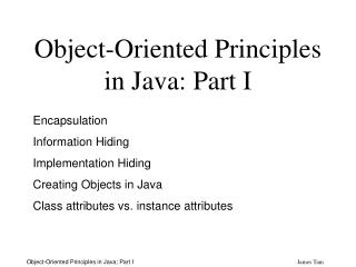 Object-Oriented Principles in Java: Part I