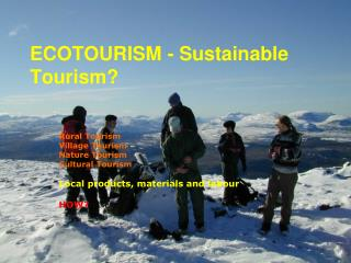 ECOTOURISM - Sustainable Tourism?