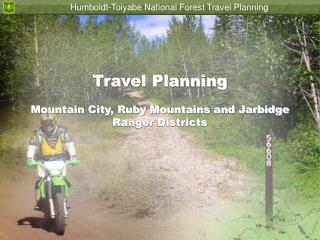 Travel Planning Mountain City, Ruby Mountains and Jarbidge Ranger Districts