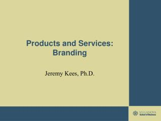 Products and Services: Branding