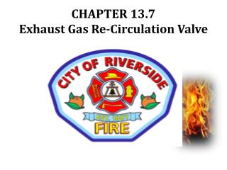 CHAPTER 13.7 Exhaust Gas Re-Circulation Valve