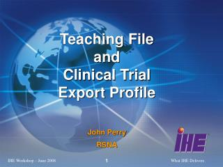 Teaching File and Clinical Trial Export Profile