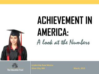 ACHIEVEMENT IN AMERICA: A look at the Numbers