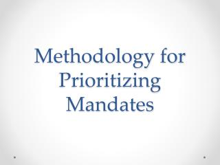 Methodology for Prioritizing Mandates