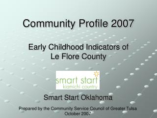 Community Profile 2007 Early Childhood Indicators of  Le Flore County