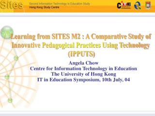 Angela Chow Centre for Information Technology in Education The University of Hong Kong