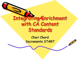 Integrating Enrichment with CA Content Standards