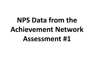 NPS Data from the Achievement Network Assessment #1