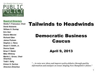 Tailwinds to Headwinds  Democratic Business Caucus April 9, 2013