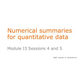 Numerical summaries for quantitative data