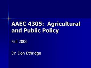AAEC 4305:  Agricultural and Public Policy