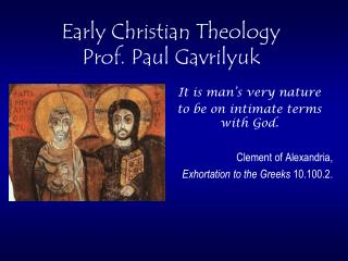 Early Christian Theology Prof. Paul Gavrilyuk