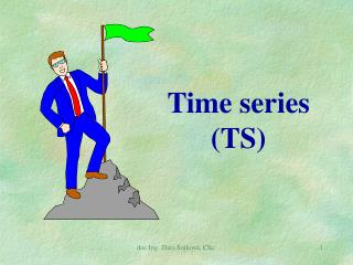 Time series ( TS )