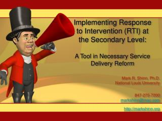 Implementing Response to Intervention (RTI) at the Secondary Level: A Tool in Necessary Service Delivery Reform
