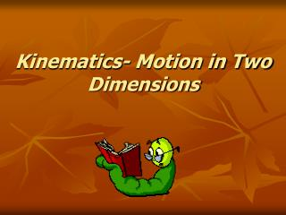 Kinematics- Motion in Two Dimensions