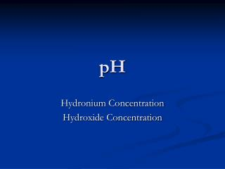 Hydronium  Concentration Hydroxide Concentration