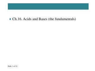 Ch.16. Acids and Bases (the fundamentals)