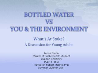 BOTTLED WATER  VS YOU & THE ENVIRONMENT