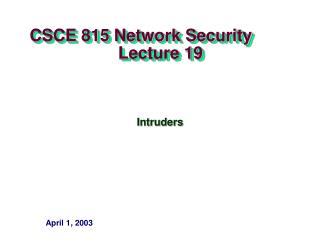 CSCE 815 Network Security                     Lecture 19
