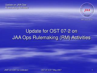 Update for OST 07-2 on JAA Ops Rulemaking (RM) Activities