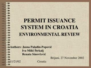 PERMIT ISSUANCE SYSTEM IN CROATIA ENVIRONMENTAL REVIEW