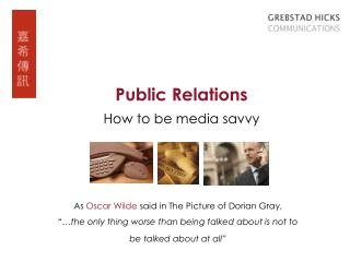 Public Relations How to be media savvy