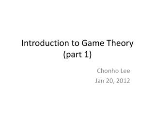 Introduction to Game Theory (part 1)