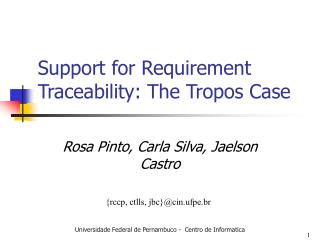 Support for Requirement Traceability: The Tropos Case