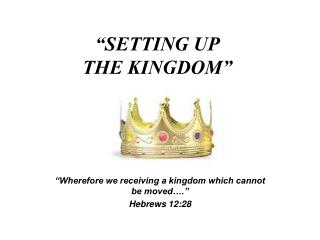 """SETTING UP THE KINGDOM"""