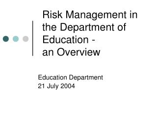 Risk Management in the Department of Education - an Overview