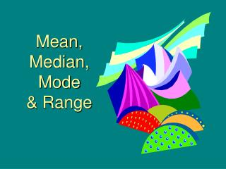 Mean, Median, Mode  & Range