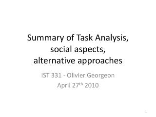 Summary of Task Analysis,  social aspects, alternative approaches