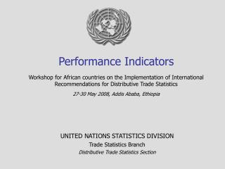 UNITED NATIONS STATISTICS DIVISION Trade Statistics Branch Distributive Trade Statistics Section