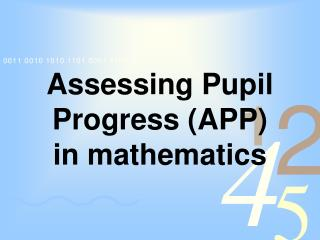 Assessing Pupil Progress (APP)    in mathematics