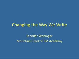 Changing the Way We Write