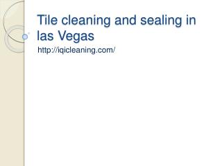 Tile cleaning and sealing in las vegas
