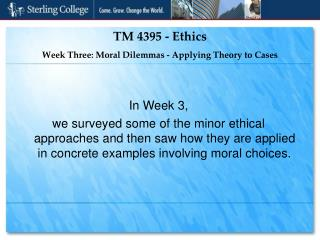 TM 4395 - Ethics Week Three: Moral Dilemmas - Applying Theory to Cases